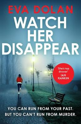 Cover for Watch Her Disappear by Eva Dolan