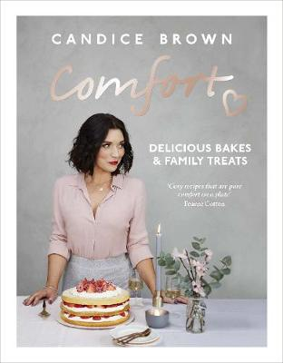 Comfort: Delicious Bakes and Family Treats