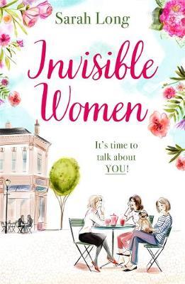 Invisible Women It's Time to Talk About You!