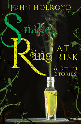 Snake Ring at Risk & Other Stories