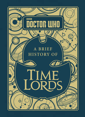 Cover for Doctor Who: A Brief History of Time Lords by Steve Tribe