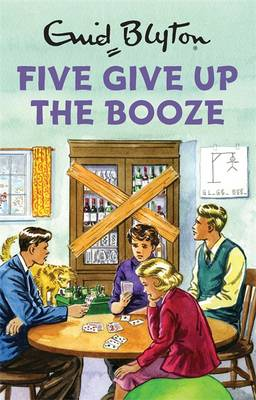 Cover for Five Give Up the Booze by Bruno Vincent