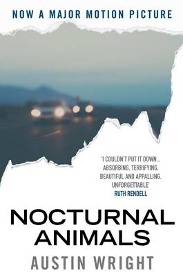 Cover for Nocturnal Animals Official Film Tie-in Originally Published as Tony and Susan by Austin Wright