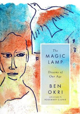 Cover for The Magic Lamp: Dreams of Our Age by Ben Okri