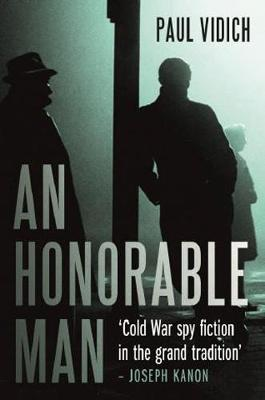 Cover for An Honorable Man by Paul Vidich