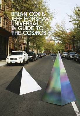 Cover for Universal A Guide to the Cosmos by Brian Cox, Jeff Forshaw
