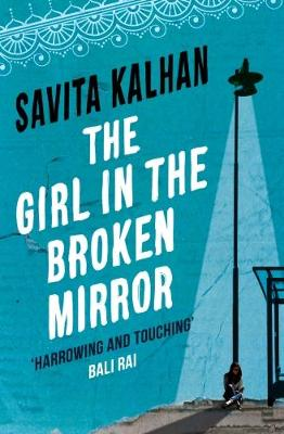 Cover for The Girl in the Broken Mirror by Savita Kalhan