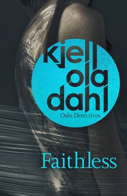 Cover for Faithless by Kjell Ola Dahl