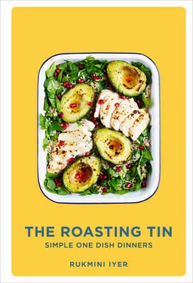 The Roasting Tin Deliciously Simple One-Dish Dinners