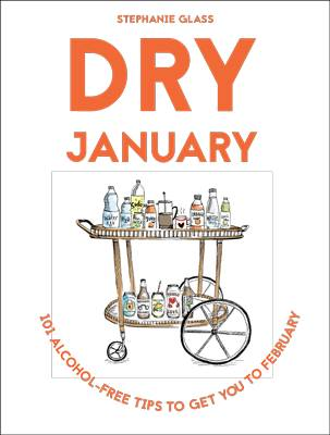 Dry January 101 Alcohol-Free Tips to Get You to February
