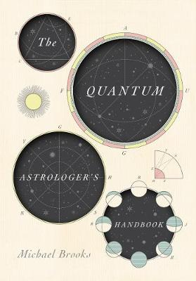 Cover for The Quantum Astrologer's Handbook by Michael Brooks
