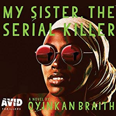 Cover for My Sister, the Serial Killer by Oyinkan Braithwaite
