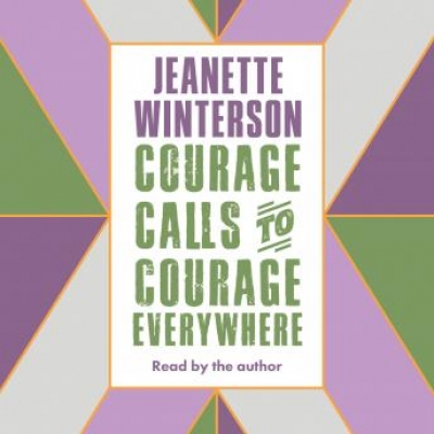 Cover for Courage Calls to Courage Everywhere by Jeanette Winterson