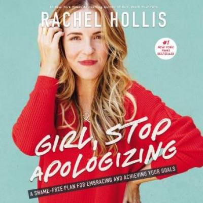 Cover for Girl, Stop Apologizing by Rachel Hollis