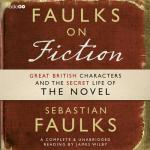 Faulks on Fiction : Audiobook Edition