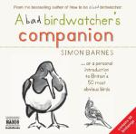 Cover for A Bad Birdwatcher's Companion by Simon Barnes