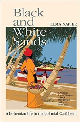 Cover for Black and White Sands: A Bohemian Life in the Colonial Caribbean by  Elma Napier