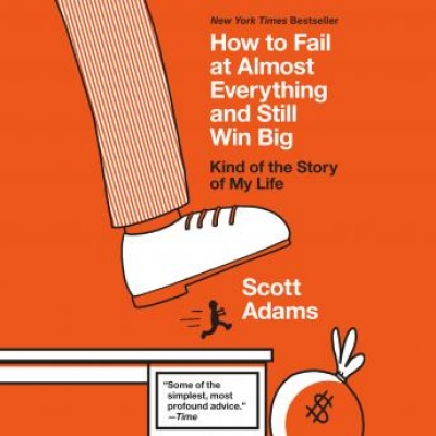 Cover for How to Fail at Almost Everything and Still Win Big by Scott Adams