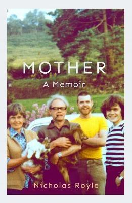 Cover for Mother: A Memoir by Nicholas Royle