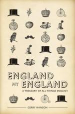 England My England A Treasury of All Things English