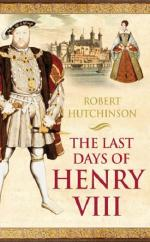 Cover for The Last Days of Henry VIII by Robert Hutchinson