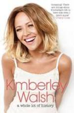 Cover for A Whole Lot of History by Kimberley Walsh