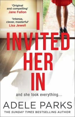 Cover for I Invited Her In  by Adele Parks