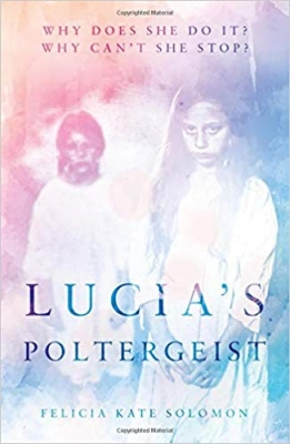 Cover for Lucia's Poltergeist by Felicia Kate Solomon