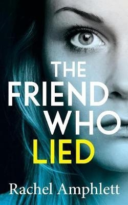 Cover for The Friend Who Lied by Rachel Amphlett