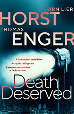 Cover for Death Deserved  by Thomas Enger & Jorn Lier Horst