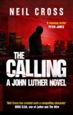 Cover for The Calling A John Luther Novel by Neil Cross