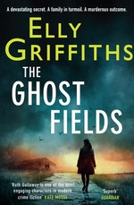 The Ghost Fields The 7th Dr Ruth Galloway Mystery