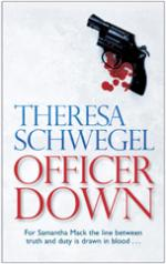 Cover for Officer Down by Theresa Schwegel