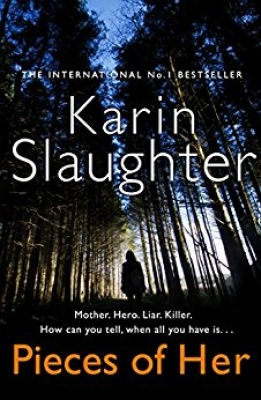 Cover for Pieces of Her  by Karin Slaughter