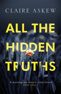 Cover for All the Hidden Truths by Claire Askew