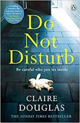 Cover for Do Not Disturb Be careful who you let inside . . . by Claire Douglas