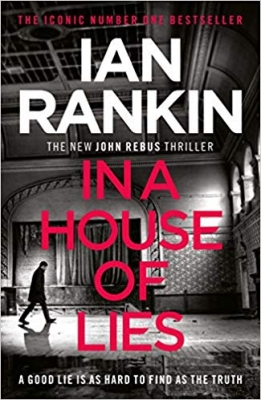 Cover for In a House of Lies The Brand New Rebus Thriller by Ian Rankin