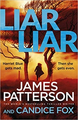 Cover for Liar Liar (Harriet Blue 3) by James Patterson, Candice Fox