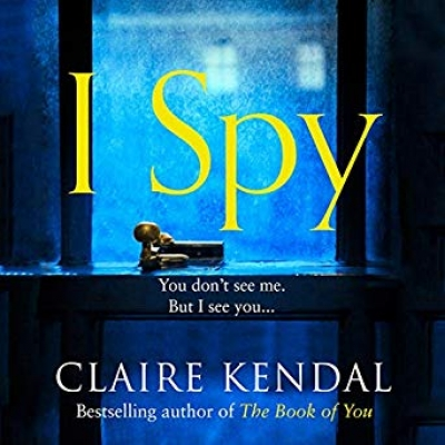 Cover for I Spy  by Claire Kendal