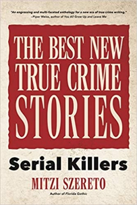 Cover for The Best New True Crime Stories Serial Killers by Mitzi Szereto