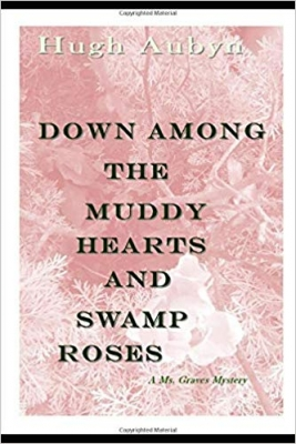 Down Among the Muddy Hearts and Swamp Roses
