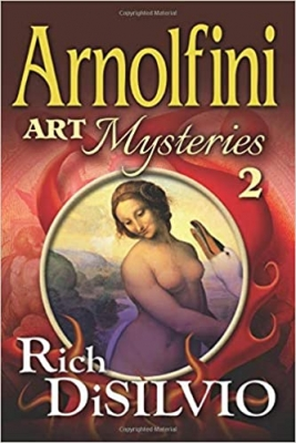 Cover for Arnolfini Art Mysteries 2 by Rich DiSilvio