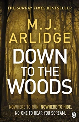 Cover for Down to the Woods by M. J. Arlidge