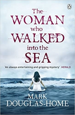 Cover for The Woman Who Walked into the Sea by Mark Douglas-Home