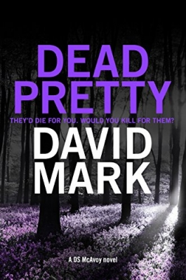 Dead Pretty The 5th DS McAvoy Novel