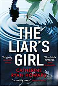 Cover for The Liar's Girl by Catherine Ryan Howard