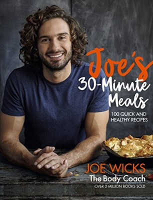 Cover for Joe's 30 Minute Meals 100 Quick and Healthy Recipes by Joe Wicks