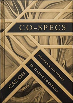 CO Specs: Recipes & Histories of Classic Cocktails