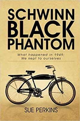 Cover for Schwinn Black Phantom What Happened in 1949; We Kept to Ourselves by Sue  Perkins