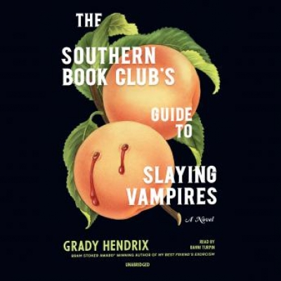 Cover for The Southern Book Club's Guide to Slaying Vampires by Grady Hendrix
